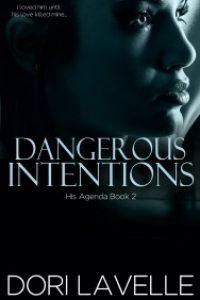 Dangerous Intentions (His Agenda 2) by Dori Lavelle