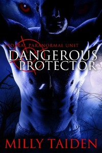 Dangerous Protector, Federal Paranormal Unit #2 by Milly Taiden