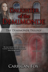 Daughter of the Demimonde (The Demimonde Trilogy, Book 1) by Carrigan Fox