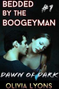Dawn of Dark: Bedded by the Boogeyman #1 by Olivia Lyons