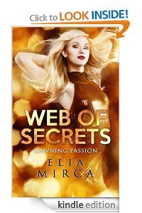 Dawning Passion (Web of Secrets) by Elia Mirca
