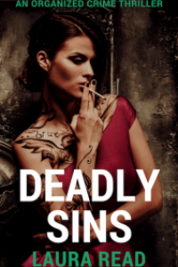 Deadly Sins: an organized crime thriller by Laura Read