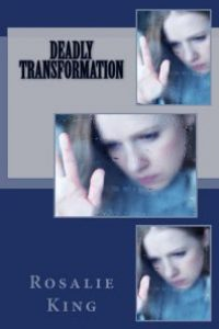 Deadly Transformation by Rosalie King