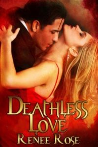 Deathless Love by Renee Rose @ReneeRoseAuthor
