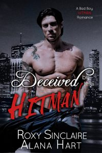 Deceived By The Hitman: A Bad Boy Hitman Romance by Roxy Sinclaire