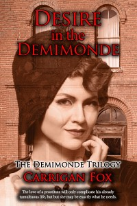 Desire in the Demimonde (The Demimonde Trilogy, Book 2) by Carrigan Fox