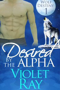 Desired by the Alpha by Violet Ray