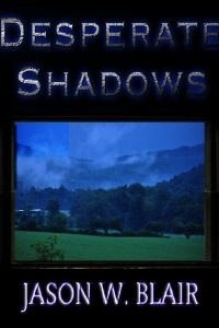 Desperate Shadows by Jason W. Blair