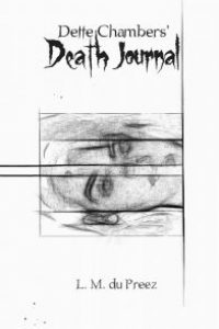 Dette Chambers' Death Journal by L. M. du Preez