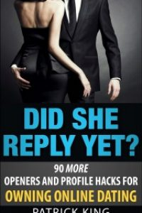 Did She Reply Yet? The Gentleman's Guide to Owning Online Dating (OkCupid& Match Edition) by Patrick King