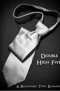 Double High Five: A Billionaire Twin Romance by Alexis Darlington by Alexis Darlington