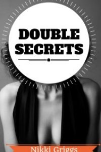 DOUBLE SECRETS by Nikki Griggs