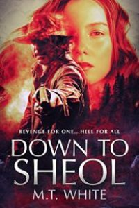 Down To Sheol by M T White