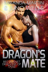 Dragon's Mate: A Scifi Alien Romance (Red Planet Dragons of Tajss Book 2) by Miranda Martin