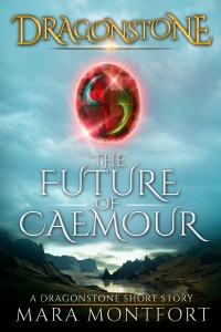 Dragonstone: The Future of Caemour by Mara Montfort