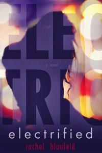 Electrified by Rachel Blaufeld