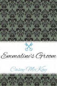 Emmaline's Groom by Casey McKay