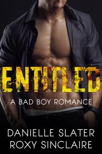 Entitled: A Bad Boy Romance by Roxy Sinclaire