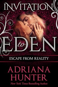 Escape From Reality (Invitation to Eden) by Adriana Hunter