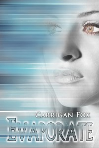 Evaporate by Carrigan Fox