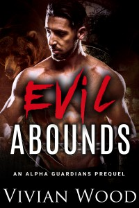 Evil Abounds: An Alpha Guardians Prequel by Vivian Wood