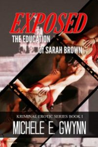 Exposed: The Education of Sarah Brown by Michele E. Gwynn