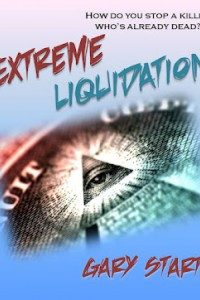 Extreme Liquidation by Gary Starta @scifiauthorGary
