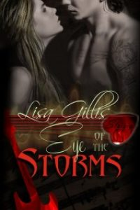 Eye of the Storms: The Rock Stars Gulf Coast Girl by Lisa Gillis