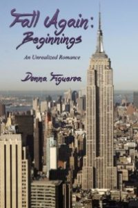 Fall Again: Beginnings by Donna Figueroa