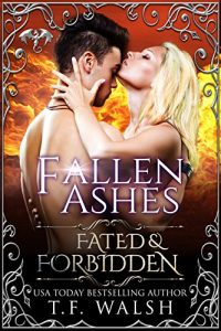 Fallen Ashes by T.F. Walsh