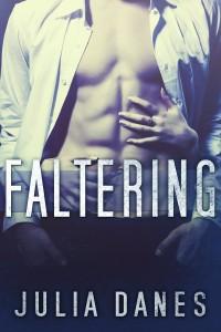 Faltering by Julia Danes