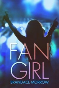Fan Girl by Brandace Morrow