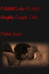 Fanning The Flame: Naughty Couple Tales by Portia Verde