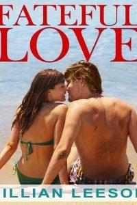 Fateful Love: A Summer Love Story by Jillian Leeson