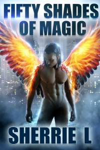 Fifty Shades of Magic by Sherrie L