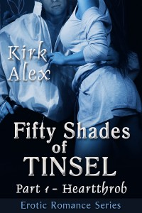 Fifty Shades of Tinsel, Vol. #1/Heartthrob by Kirk Alex