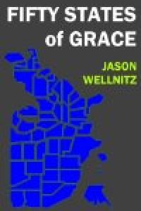 Fifty States of Grace by Jason Wellnitz