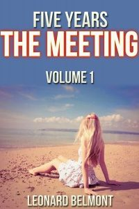 Five Years – The Meeting by Leonard Belmont