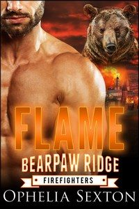 Flame (Bearpaw Ridge Firefighters) by Ophelia Sexton