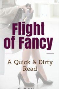 Flight of Fancy:  A Quick & Dirty Read by RG Kerr
