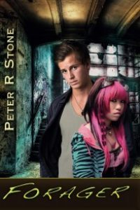 Forager (Forager – A Dystopian Trilogy) by Peter R Stone