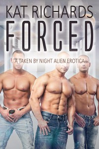 Forced: A Taken By Night Erotica (Alien Abduction Romance Book 1) by Kat Richards