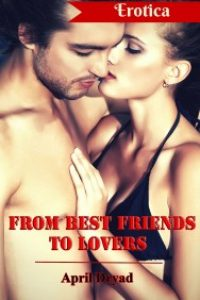 From Best Friends to Lovers by April Dryad