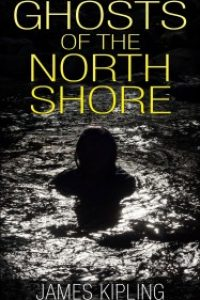 Ghosts of the North Shore by James Kipling
