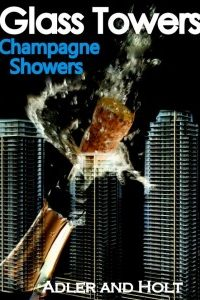Glass Towers, Champagne Showers by Adler and Holt