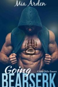 Going Bearserk: A Viking Shifter Romance by Mia Arden by Mia Arden