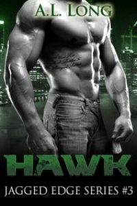 Hawk: Jagged Edge Series #3 by A.L. Long