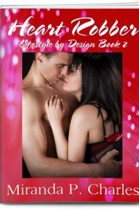 Heart Robber (Lifestyle by Design Book 2) by Miranda P. Charles @MirandaPCharles