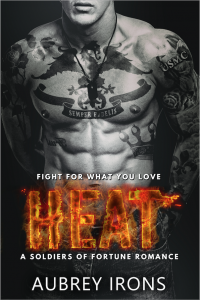 Heat: A Soldiers of Fortune Romance by Aubrey Irons