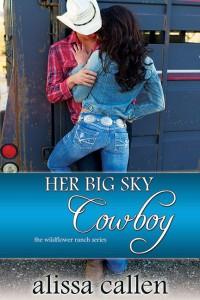 Her Big Sky Cowboy by Alissa Callen